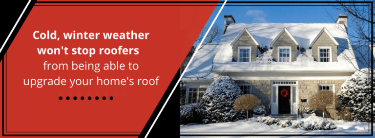 Cold, winter weather won't stop roofers from being able to upgrade your home's roof