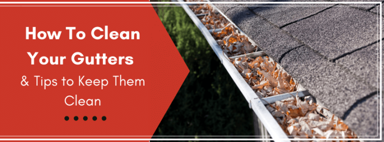 How to clean your gutters and tips to keep them clean