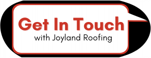 Get in touch with Joyland Roofing