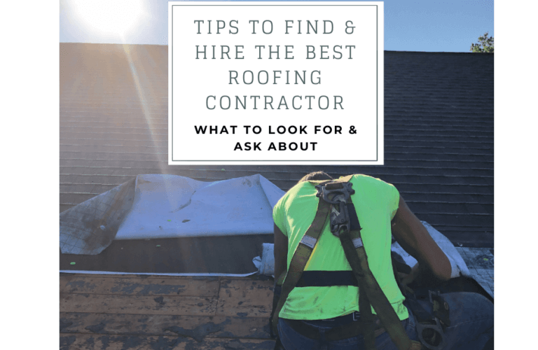 tips to find a hire the best roofing contractor- what to look for and ask about