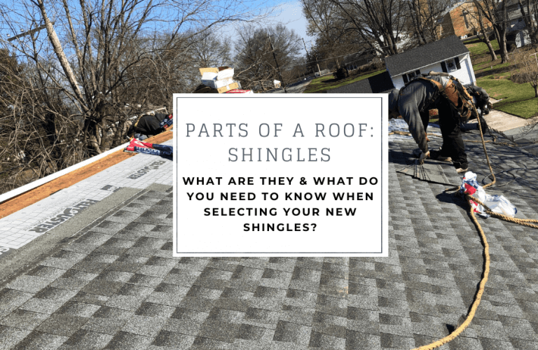 Parts of a roof: Shingles- what are they and what do you need to know when selecting your new shingles