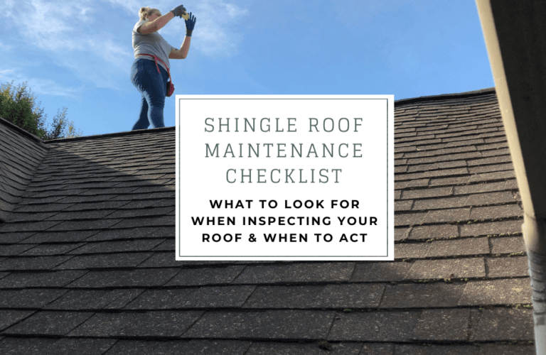 Shingle Roof Maintenance Checklist- what to look for